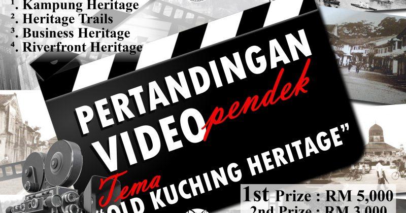 Pertandingan Video Bersempena Dengan Old Kuching Heritage