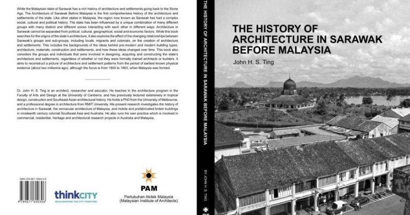 BOOK REVIEW: THE HISTORY OF ARCHITECTURE IN SARAWAK BEFORE MALAYSIA – DR JOHN H.S. TING