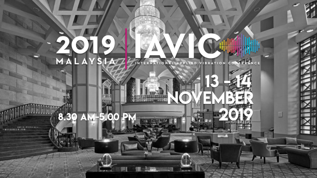 Come and Join Us at IAViC 19′ (International Applied Vibration Conference)